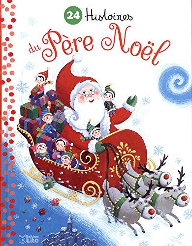 24 Histoires du Père Noel - Dès 3 ans par Collectif