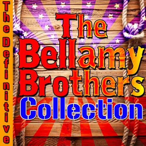 The Definitive Bellamy Brother...