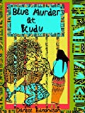 BLUE MURDER at Kudu: a very British murder mystery novel set in Africa (crime fiction books)
