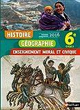 Histoire Géographie Enseignement moral et civique 6e Cycle 3 : Livre de l'élève
