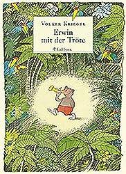 Literarisches Geschenkbuch: Erwin mit der Tröte
