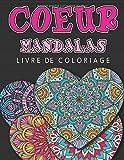 Coeur Mandalas - Livre De Coloriage: Livre de coloriage Anti-Stress Plus de 60 images uniques