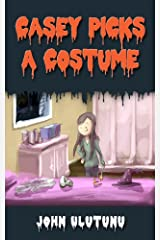 Casey Picks A Costume: Halloween children's book. Fun, exciting and adventurous Halloween story for children. (Chidren's Halloween Book 1) Kindle Edition