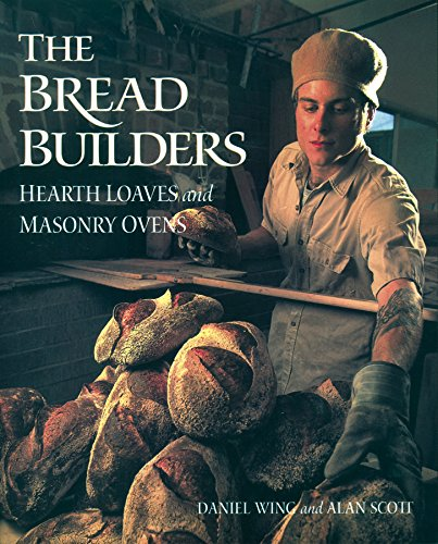 Bread Builders: Hearth Loaves and Masonry Ovens por Daniel Wing