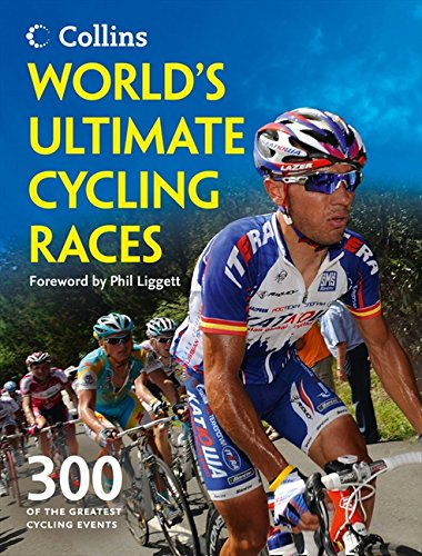 World's Ultimate Cycling Races: 300 of the greatest cycling events por Ellis Bacon