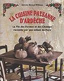 La cuisine paysanne d'Ardèche - La vie des fermes et des champs racontée par une enfant du pays