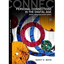 Personal Connections in the Digital Age (Digital Media and Society) by Nancy K. Baym (2015-05-26)