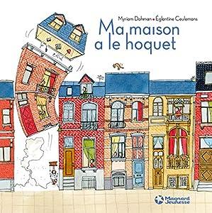 """Afficher """"Ma maison a le hoquet"""""""