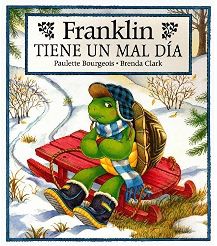 Franklin Tiene UN Mal Dia/Franklin's Bad Day (Spanish Edition) by Bourgeois, Paulette (2001) Hardcover