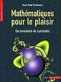 Mathématiques pour le plaisir. Un inventaire de curiosités (Bibliothèque scientifique) (French Edition)