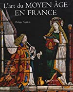 L'art du Moyen-âge en France de Philippe Plagnieux