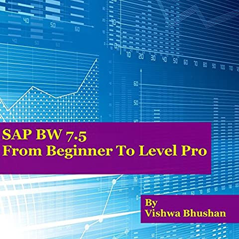 SAP BW 7.5 FROM BEGINNER TO LEVEL PRO