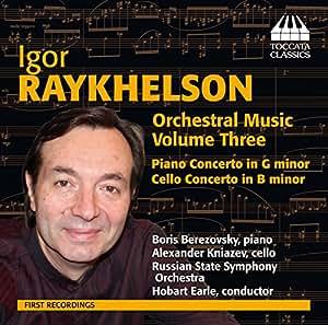 Raykhelson: Orchestral Music Vol. 3 [Hobart Earle, Boris Berezovsky] [Toccata Classics: TOCC 0219]