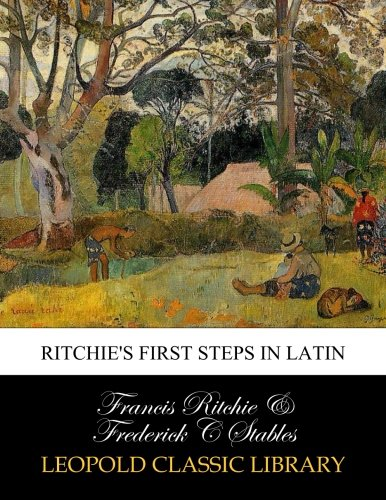 Ritchie's first steps in Latin por Francis Ritchie