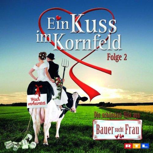 Preisvergleich Produktbild Ein Kuss im Kornfeld 2-CD zu Bauer Sucht Frau