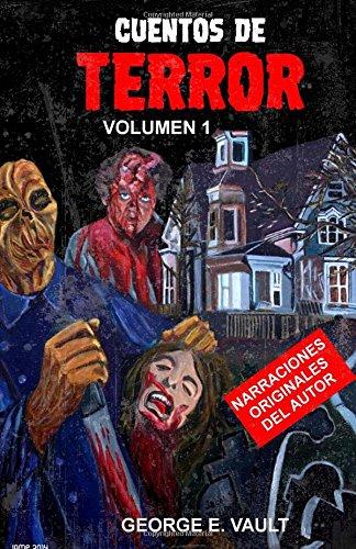 Cuentos de terror: volumen 1: Volume 1 por George E. Vault
