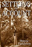 Settling the Account: Promises to Keep: Volume 3 by Shayne Parkinson (2012-07-26)