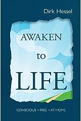 Awaken to Life: Conscious - Free - At Home Taschenbuch