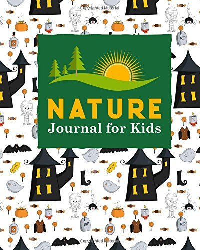 Nature Journal for Kids: Nature Journal Book, Nature Walk Book, Nature Journaling Books, Outdoor Notebook, Draw and Write Journal With Space For ... Halloween Cover (Nature Journals for Kids) (Halloween Outdoor)