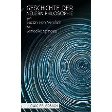 Geschichte der neuern Philosophie von Bacon von Verulam bis Benedikt Spinoza (German Edition)