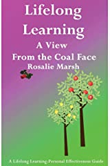 Lifelong Learning: A View from the Coal Face (1) (Lifelong Learning: Personal Effectiveness Guides) Paperback