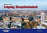 Leipzig Hauptbahnhof 1915 bis 2015: 100 Jahre Brennpunkt der Verkehrsgeschichte