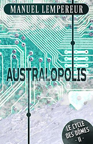 Australopolis (Le Cycle des dômes t. 2)