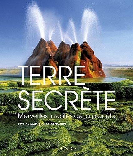 Terre secrète-Merveilles insolites de la planète par Patrick Baud