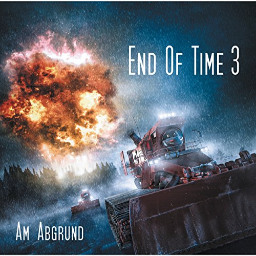 End of Time - Folge 03: Am Abgrund
