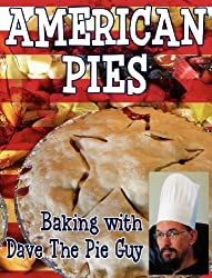 American Pies: Baking with Dave the Pie Guy by David Niall Wilson (2012-12-03)