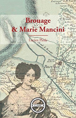 Brouage et Marie Mancini: Essai historique