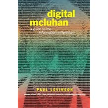 Digital McLuhan: A Guide to the Information Millennium by Paul Levinson (2001-04-28)