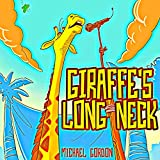 Giraffe's Long Neck: (Children's book about a Very Special Giraffe , Picture Books, Preschool Books, Books Ages 3- 5, Baby Books, Kids Book, Bedtime Story)