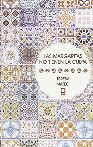 LAS MARGARITAS NO TIENEN LA CULPA por TERESA MATEO MARCOS