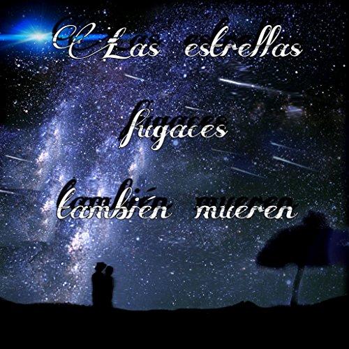 Las estrellas fugaces también mueren por junior Gonzalez Aguiar