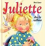 Juliette chez le coiffeur - D�s 3 ans