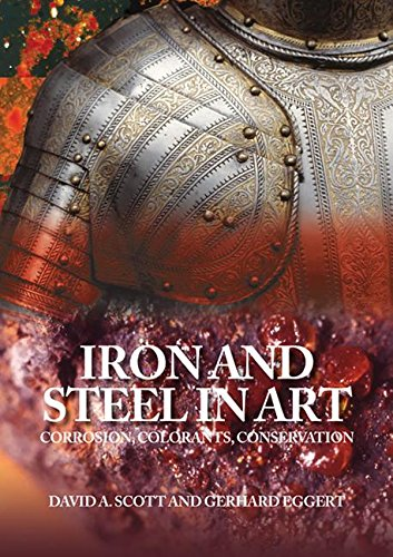 Iron and Steel in Art par Senior Scientist at the Getty Conservation Institute and Head David A Scott (Co