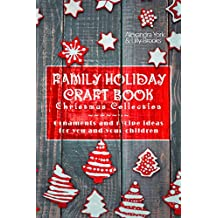 Family Craft Book Christmas Collection: Ornaments and Recipe Ideas  for You and Your Children (Family Craft Books 1) (English Edition)