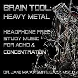 Brain Tool: Heavy Metal Headphone Free Study Music For Adhd And Concentration