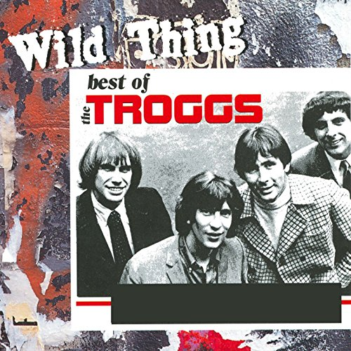 Wild Thing - The Best Of The T...