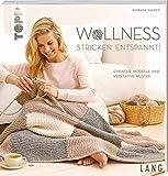 Wollness - Stricken entspannt!: Einfache Modelle und meditative Muster