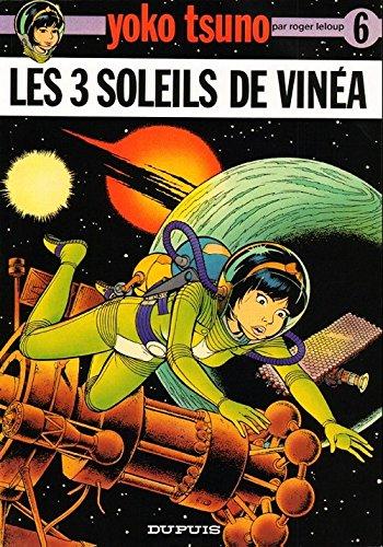 Yoko Tsuno Tome 6 Les Trois soleils de Vinéa par Roger Leloup