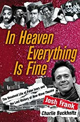 In Heaven Everything is Fine: The Unsolved Life of Peter Ivers and the Lost History of New Wave Theatre (English Edition)