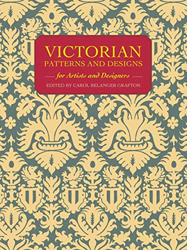 Victorian Patterns and Designs for Artists and Designers (Dover Pictorial Archive Series) -