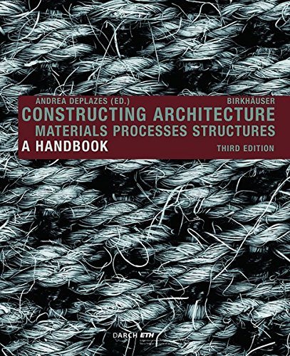 Constructing Architecture: Materials, Processes, Structures - A Handbook