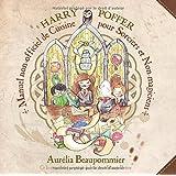 Harry Potter : Manuel non officiel de cuisine pour sorciers et non magiciens
