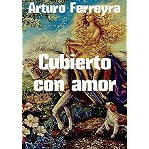Cubierto con amor (Spanish Edition)