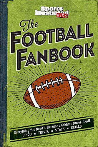 the-football-fanbook-a-sports-illustrated-kids-book-everything-you-need-to-become-a-gridiron-know-it
