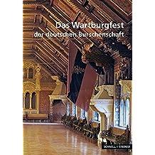 Das Wartburgfest der deutschen Burschenschaft (Kleine Kunstführer/Kleine Kunstführer/Städte u. Einzelobjekte, Band 2783)
