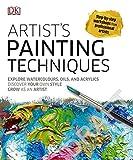 Artist's Painting Techniques: Explore Watercolours, Acrylics, and Oils